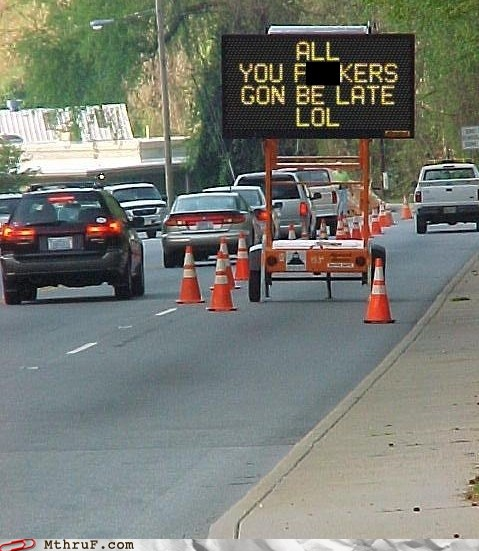 job-fails-monday-thru-friday-thanks-for-your-honesty-it-does-nothing-to-satiate-my-traffic-rage